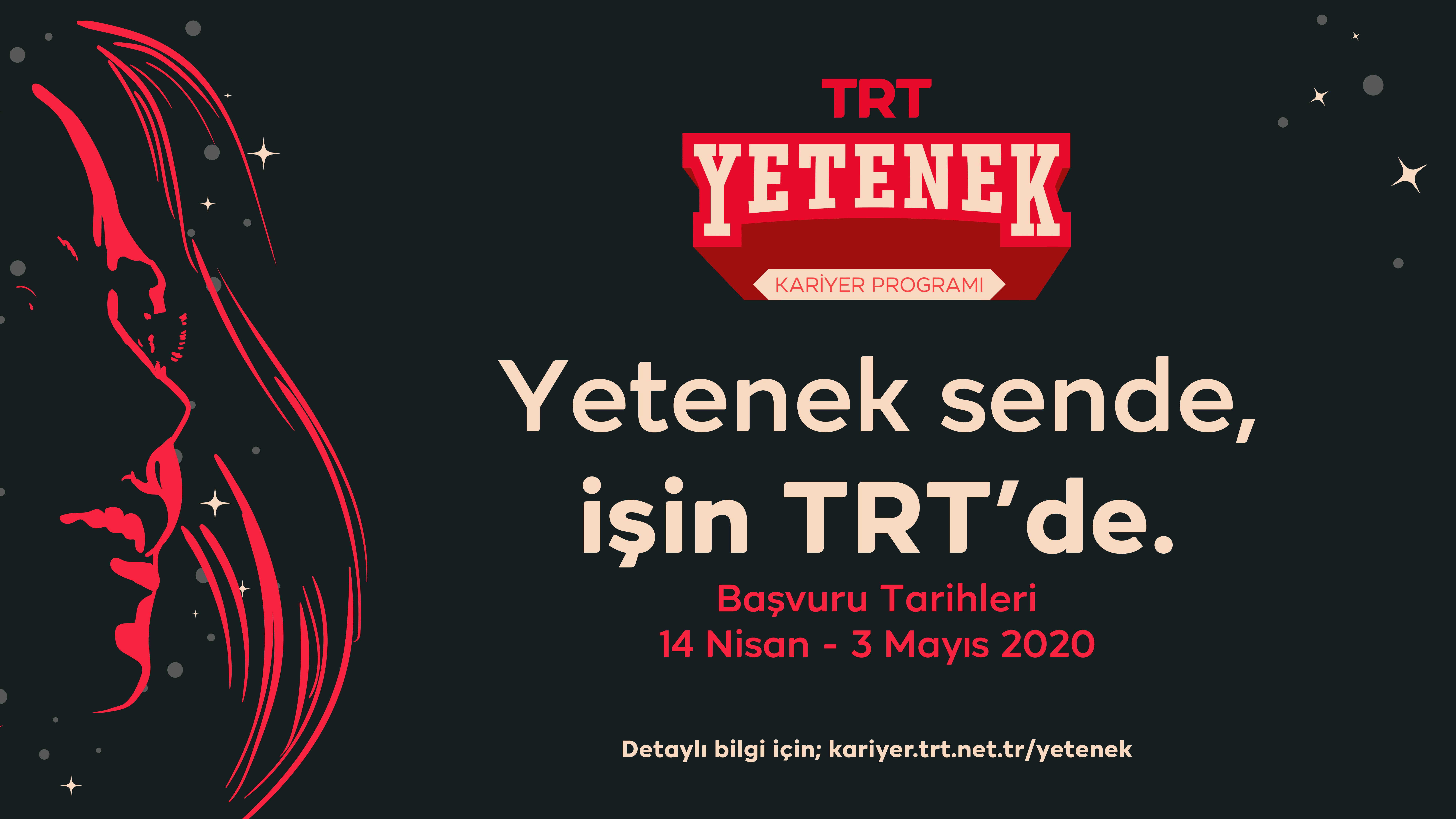 Öğrenci Kariyeri - İş (Yeni Mezun): TRT Yetenek ile Yetenek Sende, İşin TRT'de!