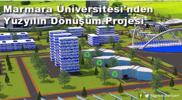 Marmara Üniversitesi'nden Yüzyılın Dönüşüm Projesi