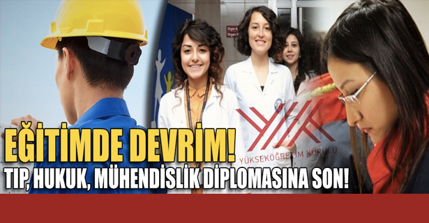 Eğitimde Devrim! Tıp, Hukuk, Mühendislik Diplomasına Son!