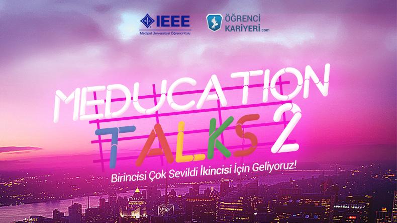 Öğrenci Kariyeri: Meducation Talks 2 Geliyor!