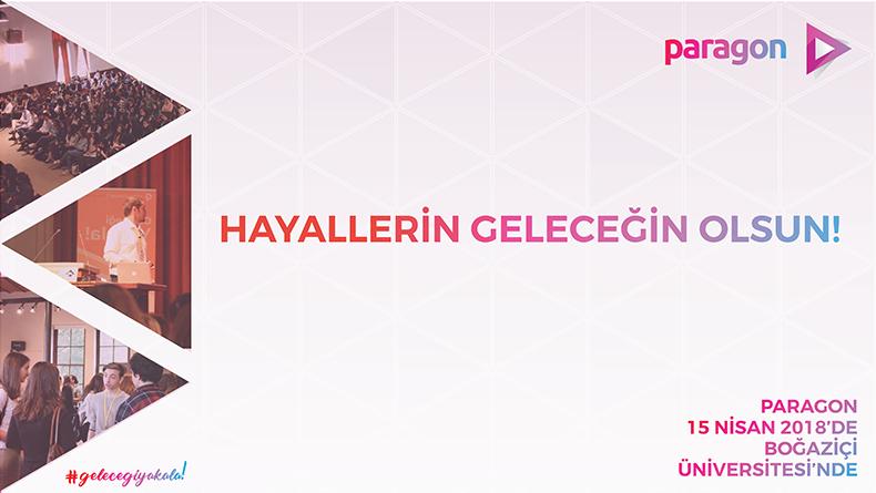 Öğrenci Kariyeri: 1 Genç 1 Gelecek ile Paragon Talks 15 Nisan'da Boğaziçi Üniversitesi'nde!