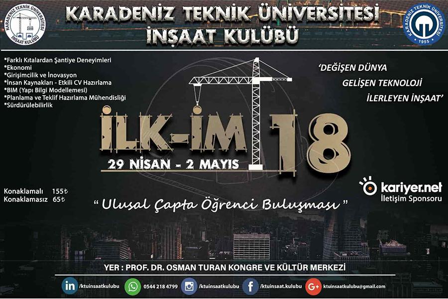 Öğrenci Kariyeri - En popüler - İLK-İM'18 29 Nisan-2 Mayıs Tarihlerinde Karadeniz Teknik Üniversitesi' nde!