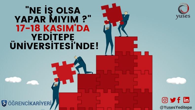 """Öğrenci Kariyeri: """"Ne İş Olsa Yapar Mıyım?"""" 17-18 Kasım'da Yeditepe Üniversitesi'nde!"""