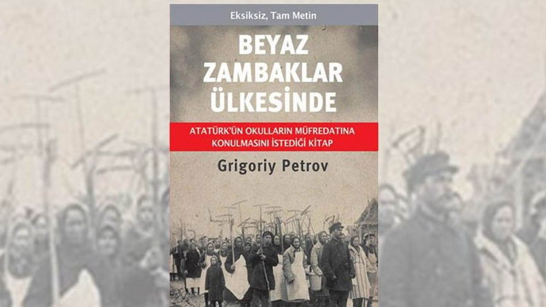 Atatürk'ün Müfredata Konulmasını İstediği Kitap: Beyaz Zambaklar Ülkesinde