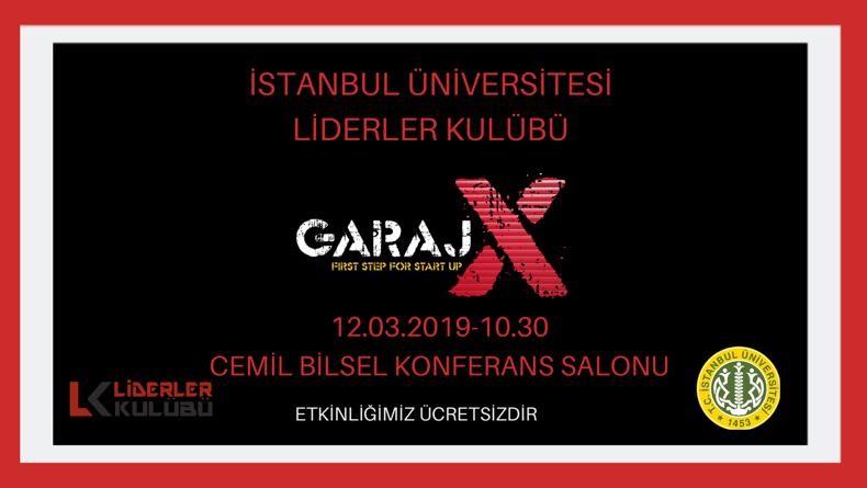 """Öğrenci Kariyeri: İstanbul Üniversitesi Liderler Kulübü'nün Girişimcilik Etkinliği """"GarajX"""" 12 Mart'ta"""