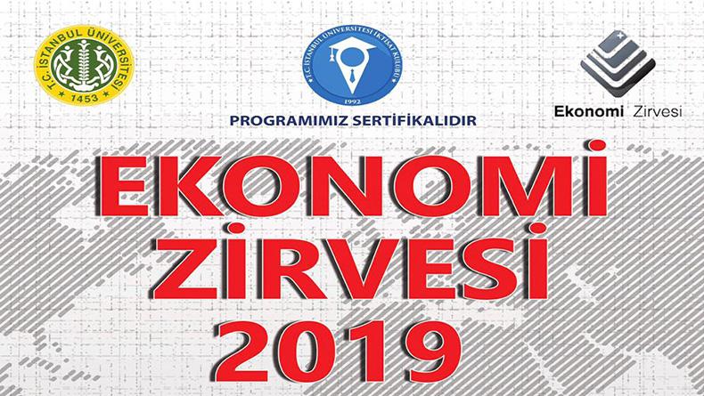 Ekonomi Zirvesi'19 Yarın İstanbul Üniversitesi'nde Başlıyor! Hemen Yerini Ayırt!