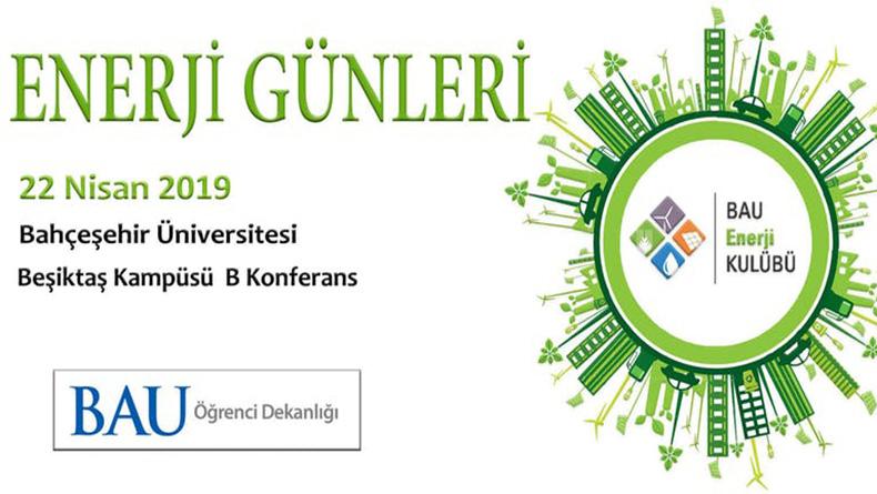 Öğrenci Kariyeri: 22 Nisan 2019'da Enerji Günleri Bahçeşehir Üniversitesi'nde