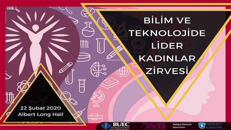 Öğrenci Kariyeri - Üniversite Etkinlikleri, Sertifika Programları: Bilim ve Teknolojide Lider Kadınlar Zirvesi 22 Şubat'ta Boğaziçi Üniversitesi'nde!