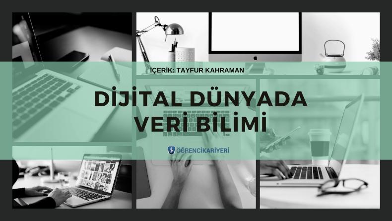Öğrenci Kariyeri - : Dijital Dünyada Veri Bilimi