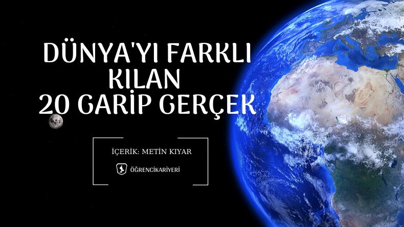 Öğrenci Kariyeri - : Dünya'yı Farklı Kılan 20 Garip Gerçek