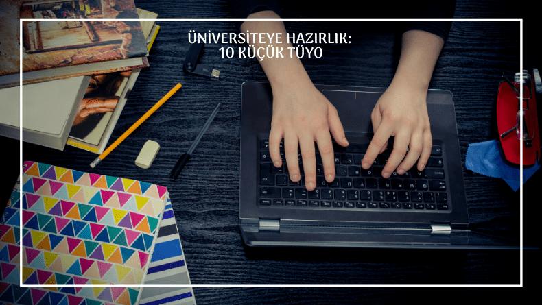 Öğrenci Kariyeri - : Üniversiteye Hazırlık: 10 Küçük Tüyo