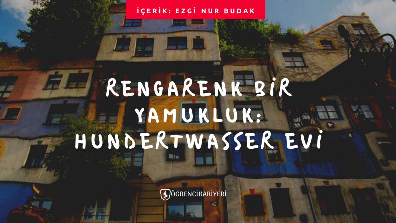 Rengarenk Bir Yamukluk: Hundertwasser Evi