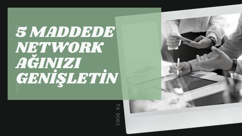 Öğrenci Kariyeri - : 5 Maddede Network Ağınızı Genişletin