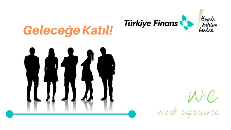 Öğrenci Kariyeri - Staj (Uzun Dönem & MT): Türkiye Finans Bankası Work Experience Staj