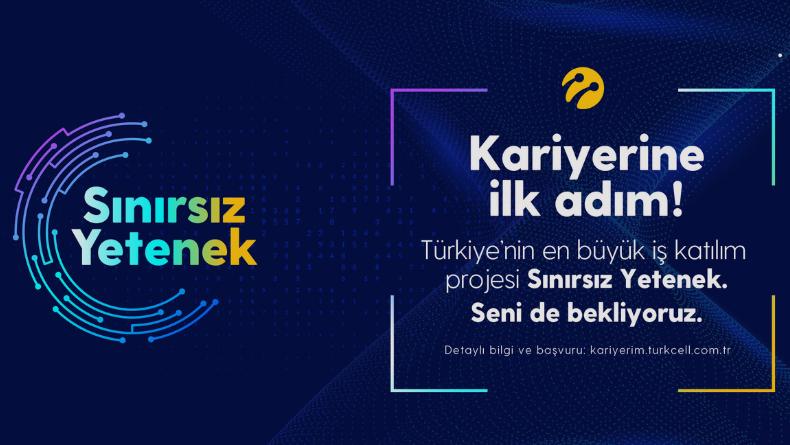 Öğrenci Kariyeri: Kariyerine İlk Adımı Turkcell Sınırsız Yetenek Programı İle Atmaya Hazır Mısın?