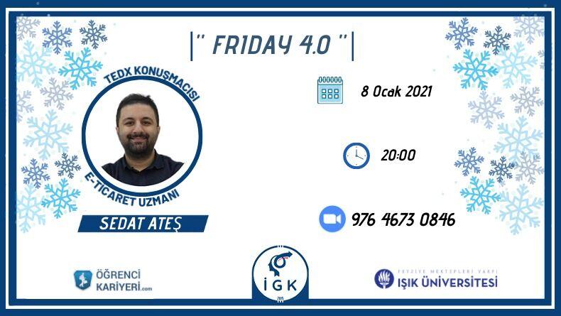 Işık Üniversitesi İGK Friday 4.0 Etkinliği Başlıyor!