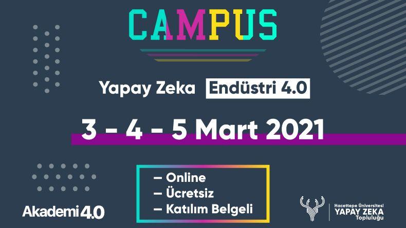 Yapay Zeka Uzmanlarını Bir Araya Getiren CAMPUS 4.0 Etkinliği 3 Mart'ta Başlıyor!