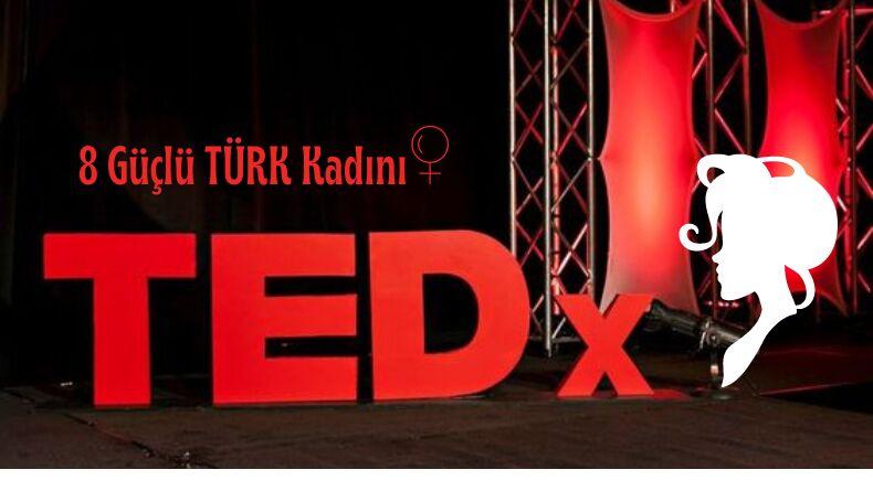 Başarılı Türk Kadınların Yaptığı Akıllarda Kalan 8 TEDx Konuşması!
