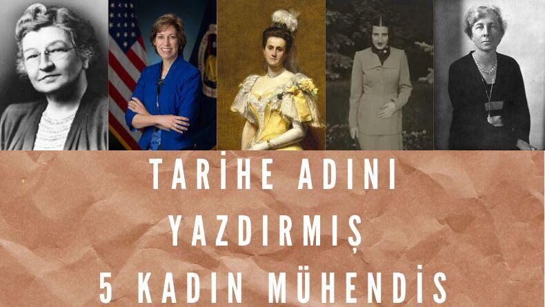 Tarihe Adını Yazdırmış 5 Kadın Mühendis