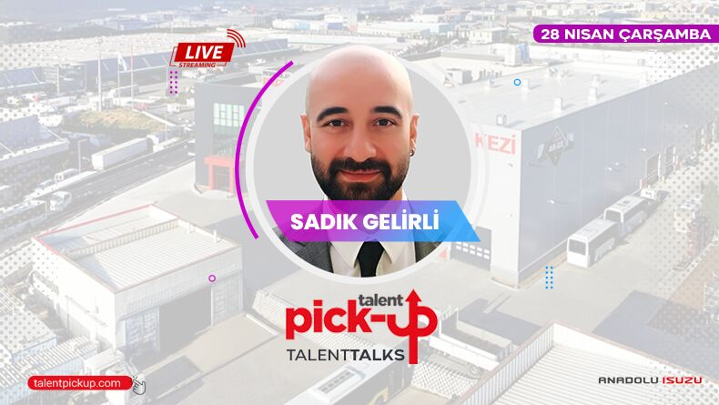 Pick-Up Talent Talks: R&D Industrial Design Office Supervisor Sadık Gelirli