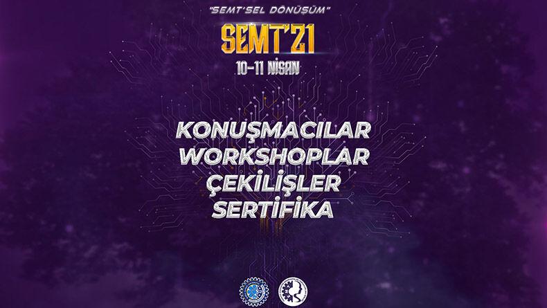 SEMT'21 Başlıyor!
