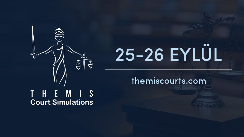 THEMIS Court Simulations 2021, 25 Eylül'de Başlıyor!
